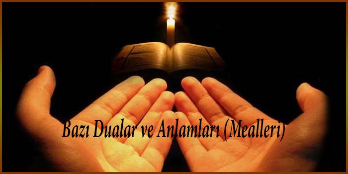 Bazı Dualar ve Anlamları (Mealleri)