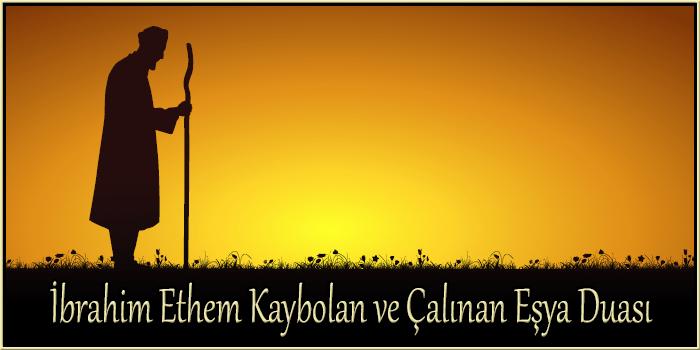 İbrahim Ethem Kaybolan ve Çalınan Eşya Duası