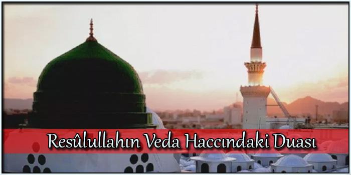 Resûlullahın Veda Haccındaki Duası