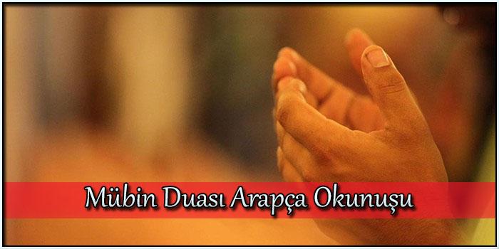 Mübin Duası Arapça Okunuşu