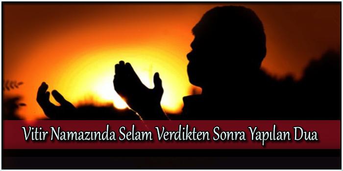 Vitir Namazında Selam Verdikten Sonra Yapılan Dua