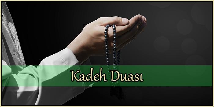 Kadeh Duası Okunuşu ve Fazileti