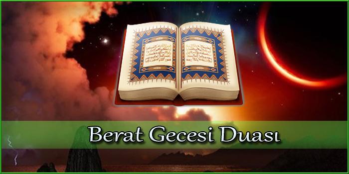 Berat Gecesi Duası Okunuşu ve Anlamı