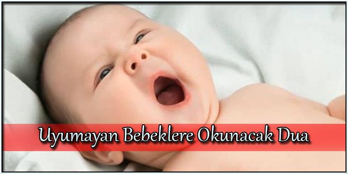 Uyumayan Bebeklere Okunacak Dualar
