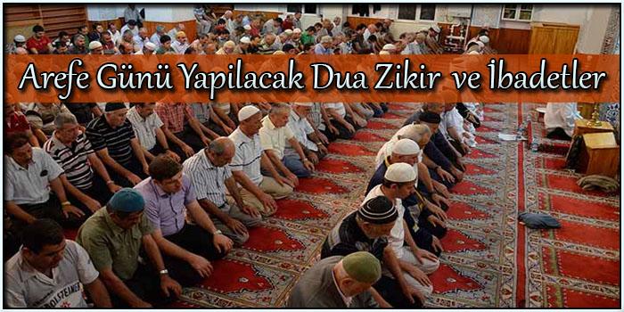 Arefe Günü Yapılacak Dua Zikir ve ibadetler