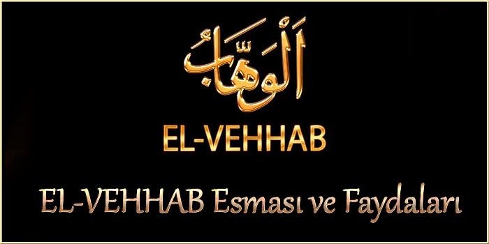 EL-VEHHAB Esması ve Faydaları