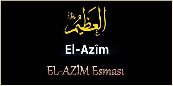 EL-AZİM Esması