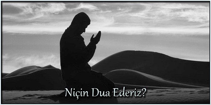 Niçin Dua Ederiz?