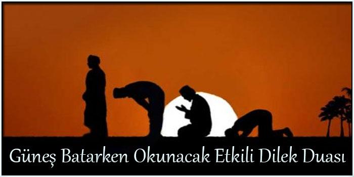 Güneş Batarken Okunacak Etkili Dilek Duası