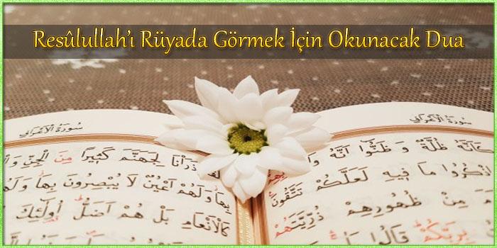 Resûlullah'ı Rüyada Görmek için Okunacak Dua
