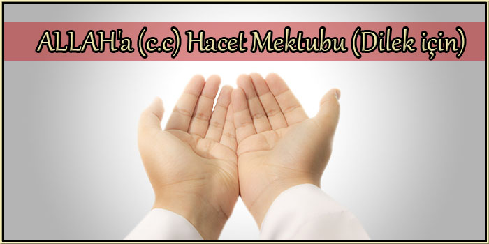 ALLAH'a (c.c) Hacet Mektubu (Dilek için)