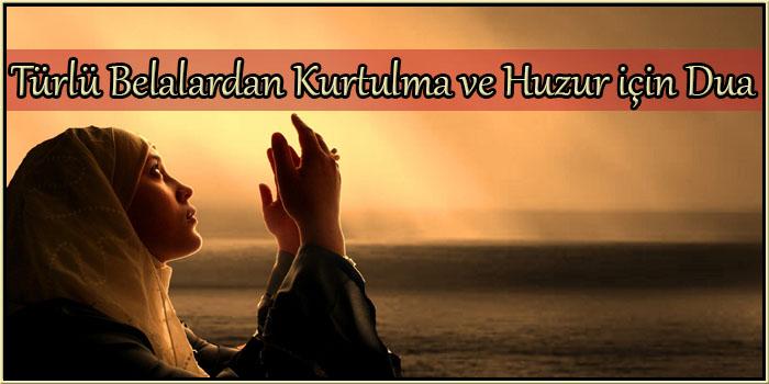 Türlü Belalardan Kurtulma ve Huzur için Dua
