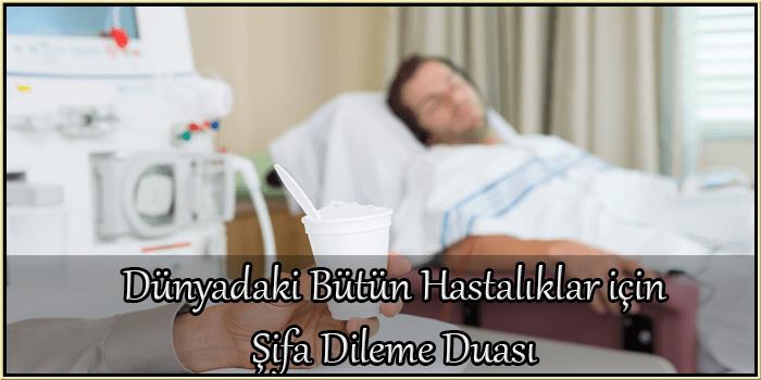 Dünyadaki Bütün Hastalıklar için Şifa Dileme Duası