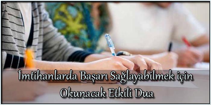 İmtihanlarda Başarı Sağlayabilmek için Okunacak Etkili Dua