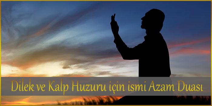 Dilek ve Kalp Huzuru için ismi Azam Duası