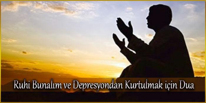 Ruhi Bunalım ve Depresyondan Kurtulmak için Dua