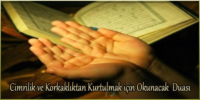 Cimrilik ve Korkaklıktan Kurtulmak için Okunacak Duası