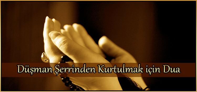Düşman Şerrinden Kurtulmak için Dua