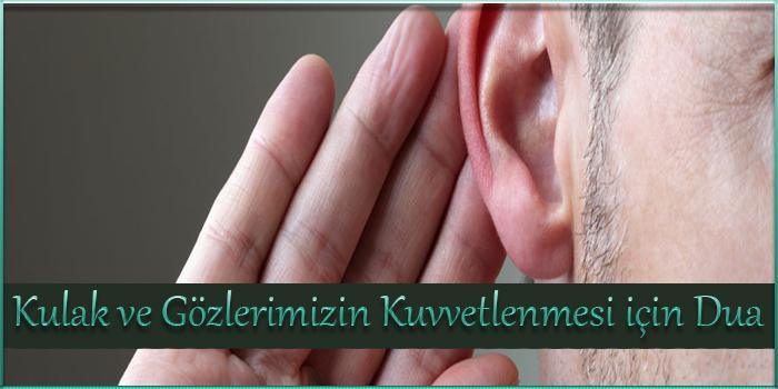 Kulak ve Gözlerimizin Kuvvetlenmesi için Dua