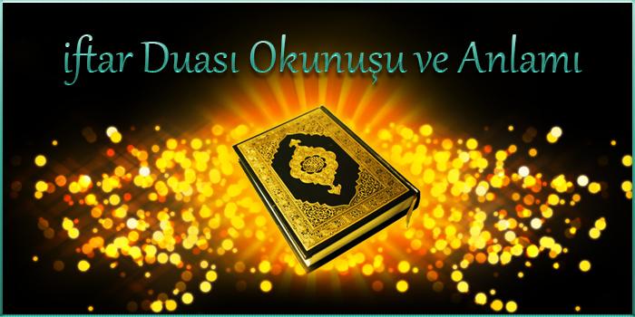 iftar Duası Okunuşu ve Anlamı