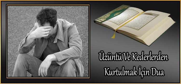 Üzüntü Ve Kederlerden Kurtulmak için Dua