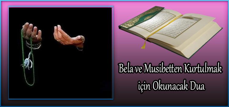Bela ve Musibetten Kurtulmak için Okunacak Dua