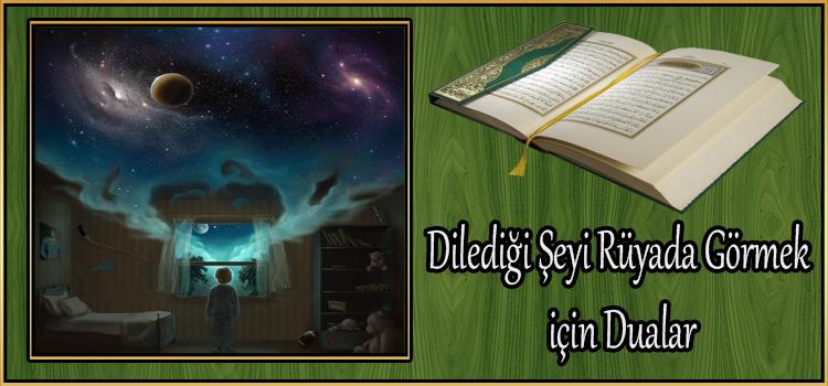 Dilediği Şeyi Rüyada Görmek için Dualar