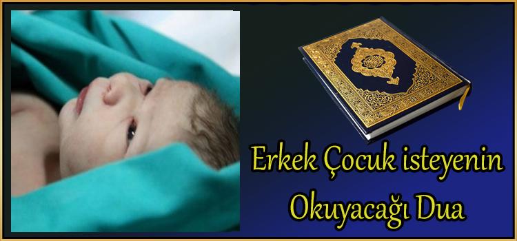 Erkek Çocuk isteyenin Okuyacağı Dua