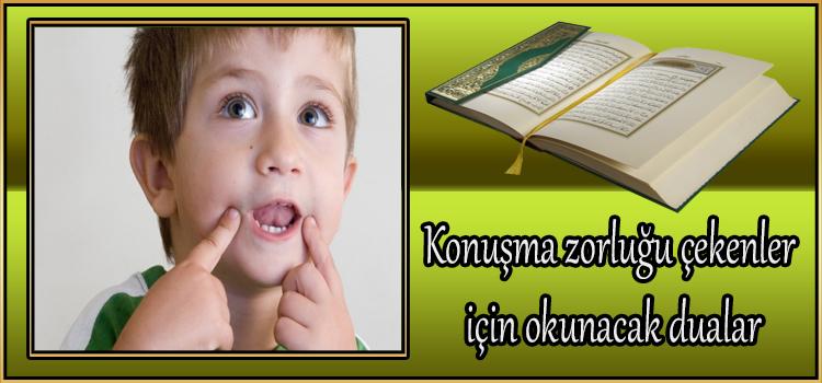 Konuşma zorluğu çekenler için okunacak dualar