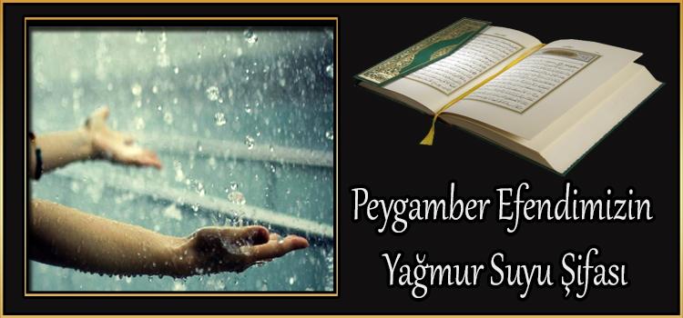 Peygamber Efendimizin Yağmur Suyu Şifası
