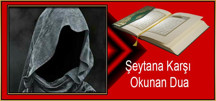 Şeytana Karşı Okunan Dua