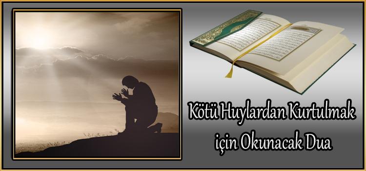 Kötü Huylardan Kurtulmak için Okunacak Dua