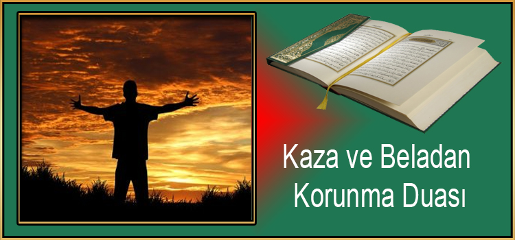 Kaza ve Beladan Korunma Duası