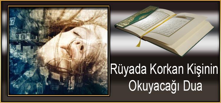 Rüyada Korkan Kişinin Okuyacağı Dua
