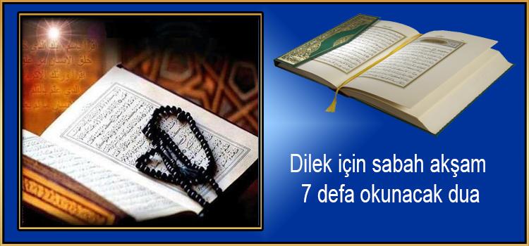 Dilek için sabah akşam 7 defa okunacak dua