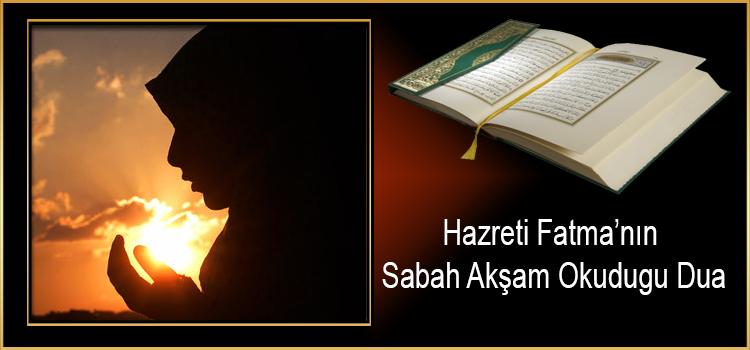 Hazreti Fatma'nın Sabah Akşam Okudugu Dua