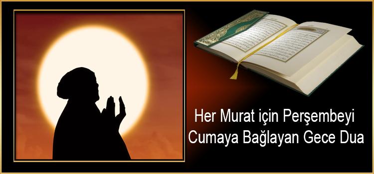 Her Murat için Perşembeyi Cumaya Bağlayan Gece Dua